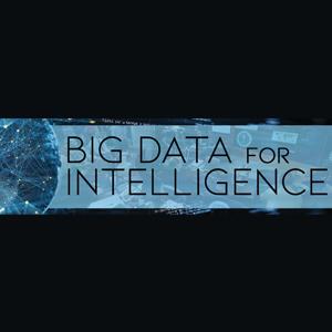 Big Data for Intelligence 2021